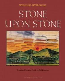 Stone Upon Stone - Bill Johnston, Wiesław Myśliwski
