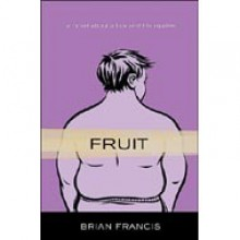 Fruit: A Novel About a Boy and His Nipples - Brian Francis