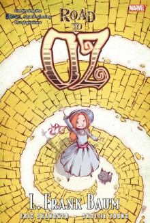 Oz: Road to Oz - Eric Shanower, Skottie Young