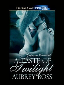 A Taste of Twilight - Aubrey Ross