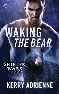 Waking the Bear (Shifter Wars) - Kerry Adrienne