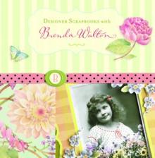 Designer Scrapbooks with Brenda Walton - Brenda Walton