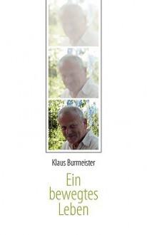 Ein Bewegtes Leben - Klaus Burmeister