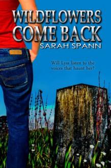 Wildflowers Come Back - Sarah Spann