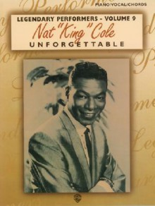 """Nat """"King"""" Cole Unforgettable: Piano/Vocal/Chords (Legendary Performers) - Nat King Cole"""