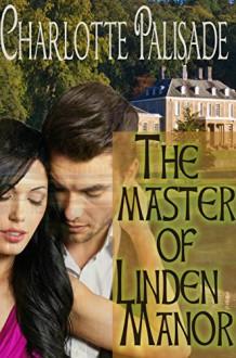 The Master of Linden Manor - Charlotte Palisade, Blushing Books
