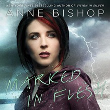 Marked in Flesh: A Novel of the Others, Book 4 - Alexandra Harris,Anne Bishop