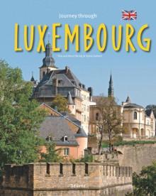 Journey Through Luxembourg - Sylvia Gehlert, Tina Herzig, Horst Herzig