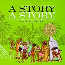 How Anansi Obtained the Sky God's Stories - Gale E. Hailey