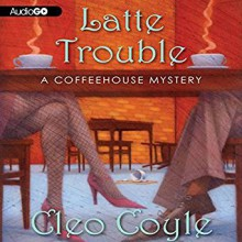 Latte Trouble - Cleo Coyle,Rebecca Gibel
