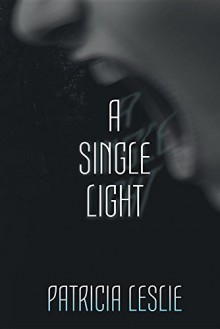 A Single Light - Patricia A. Leslie