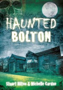 Haunted Bolton - Stuart Hilton, Michelle Cardno