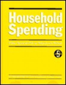 Household Spending: Who Spends How Much on What - New Strategist
