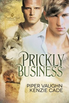 Prickly Business - Piper Vaughn,Kenzie Cade