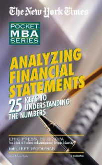 Analyzing Financial Statements: The New York Times Pocket MBA Series - Eric Press