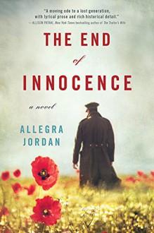 The End of Innocence: A Novel - Allegra Jordan