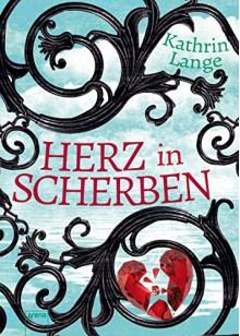 Herz in Scherben - Kathrin Lange