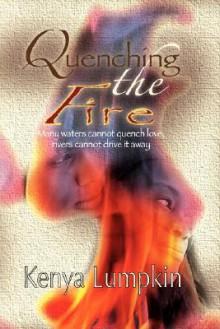 Quenching the Fire - Kenya Lumpkin