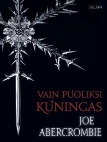 Vain puoliksi kuningas - Mika Kivimäki, Joe Abercrombie