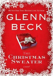 By Glenn Beck - The Christmas Sweater (10.12.2008) - Glenn Beck