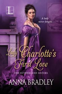 Lady Charlotte's First Love - Anna Bradley