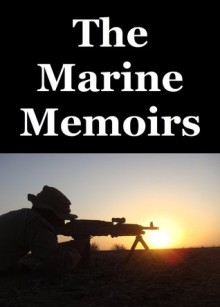 The Marine Memoirs - Ryan John Manganiello