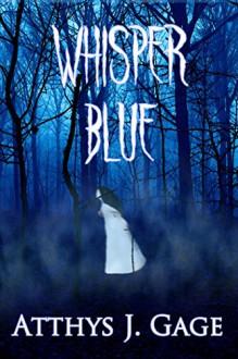 Whisper Blue - Atthys J. Gage