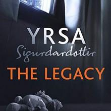 The Legacy - Yrsa Sigurðardóttir, Victoria Cribb,Lucy Paterson