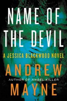 Name of the Devil: A Jessica Blackwood Novel - Andrew Mayne