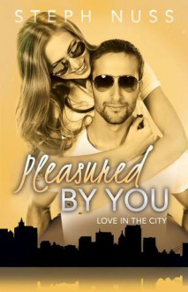 Pleasured by You - Steph Nuss