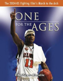 One for the Ages: The 2004-2005 Fighting Illini's March to the Arch - The News-Gazette