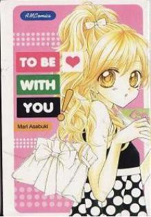 To Be With You ! - Mari Asabuki