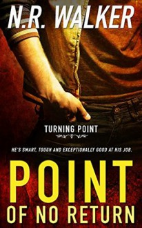 Point of No Return (Turning Point #1) - N.R. Walker