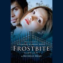 Frostbite: Vampire Academy, Book 2 - Richelle Mead, Khristine Hvam