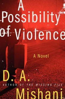 A Possibility of Violence - D.A. Mishani