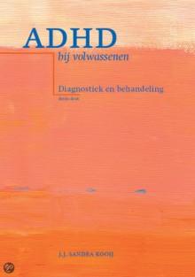 ADHD bij volwassenen - J.J. Sandra Kooij
