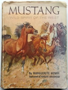 Mustang Wild Spirit of the West - Marguerite Henry