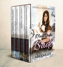 Mail Order Bride Box Set: Historical Pioneer Romance (Frontier Mail Order Brides Box Sets Book 1) - Ada Oakley, Katie Wyatt