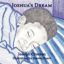 Joshua's Dream - Joseph Crossen