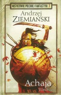 Achaja Tom 1 cz. 1 - Andrzej Ziemiański