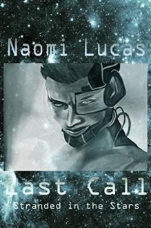 Last Call (Stranded in the Stars Book 1) - Naomi Lucas,Naomi Lucas
