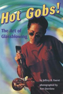 Comprehension Power Readers Hot Gobs! the Art of Glassblowing Grade 6 2004c - Pearson School