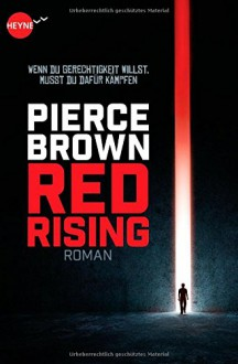 Red Rising: Roman (Heyne fliegt) - Pierce Brown,Bernhard Kempen