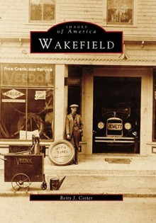 Wakefield, Rhode Island (Images Of America Series) - Betty Cotter
