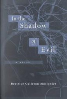 In the Shadow of Evil - Florene Belmore