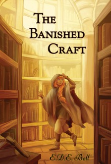 The Banished Craft (Shkode, #1) - E.D.E. Bell