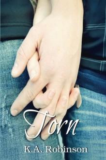 Torn (Volume 1) - K.A. Robinson