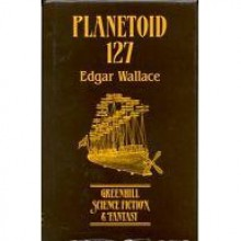 Planetoid 127 - Edgar Wallace