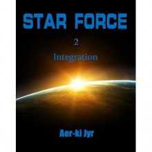 Star Force: Integration - Aer-ki Jyr