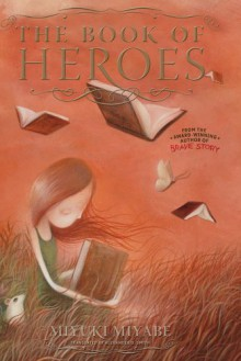 The Book of Heroes - Miyuki Miyabe, Alexander O. Smith